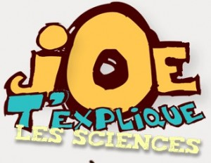 joe t'explique... les sciences!
